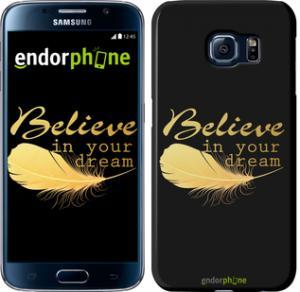 Фото Чехлы для Samsung Galaxy S6 G920 Чехол на Samsung Galaxy S6 G920 Верь в свою мечту